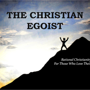 The Christian Egoist